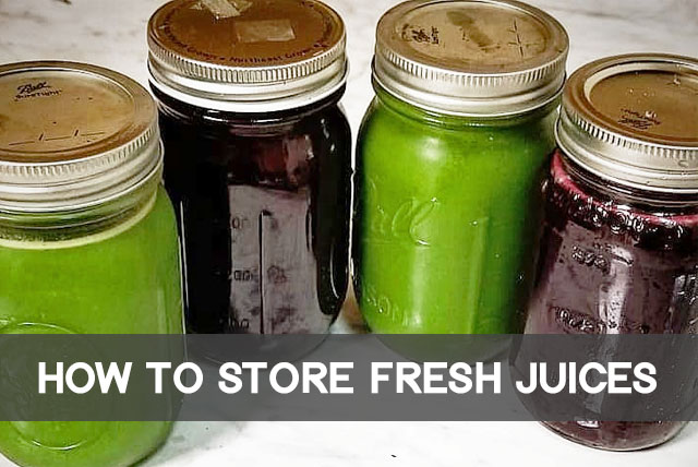 how to store fresh juices