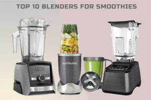 top smoothie blender